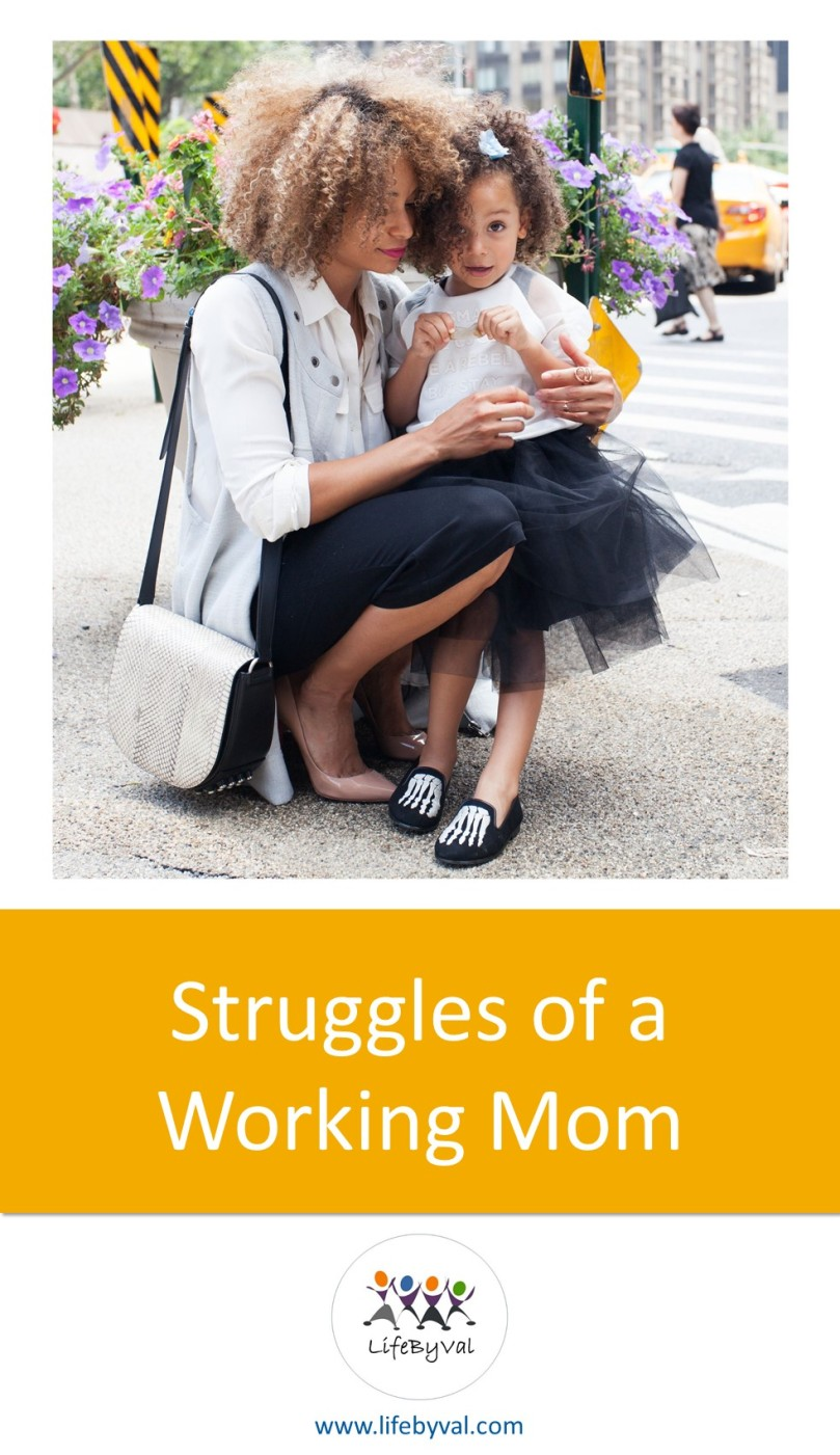 Pinterest image for lifestyle and parenting blog LifeByVal. Struggles of a working mom.