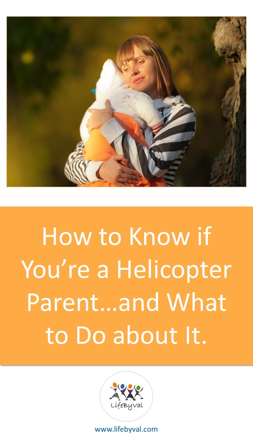Parenting and lifestyle blog by LifeByVal. Pinterest image for helicopter parenting article.