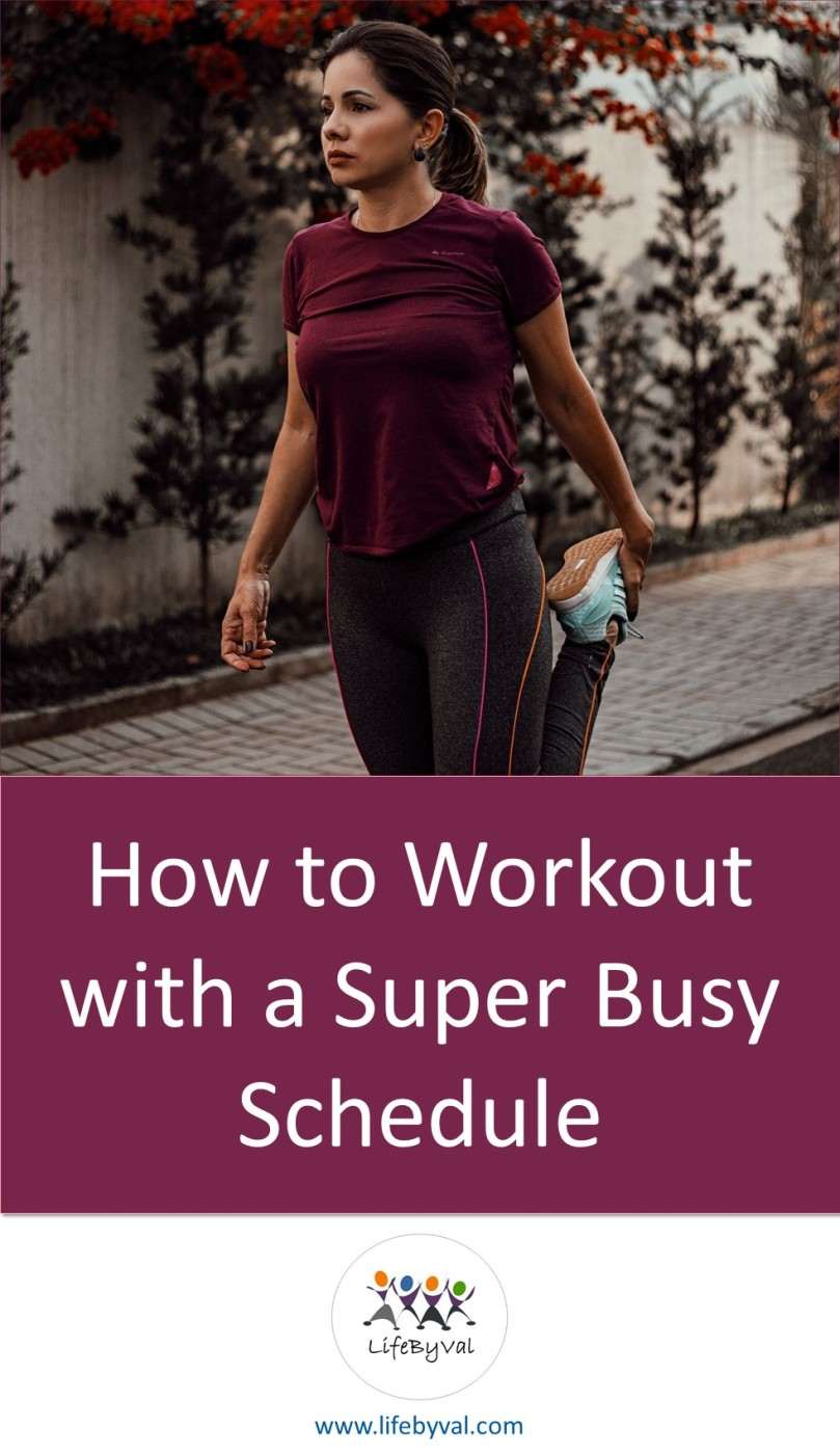 Parenting and Lifestyle Blog LifeByVal. Pinterest Image: Working out with busy schedule.